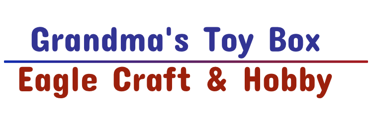 Grandma's Toy Box - Eagle Craft & Hobby, Eagle River, WI